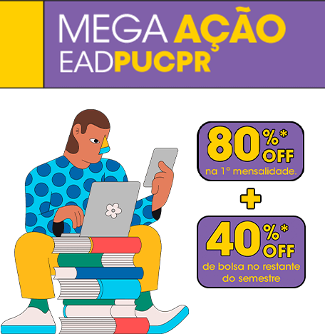 Mega Ação EAD PUCPR: 80% off na primeira mensalidade + bolsa de 40% no semestre.